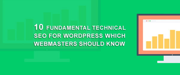 10 Fundamental Technical SEO For WordPress Which Webmasters Should Know