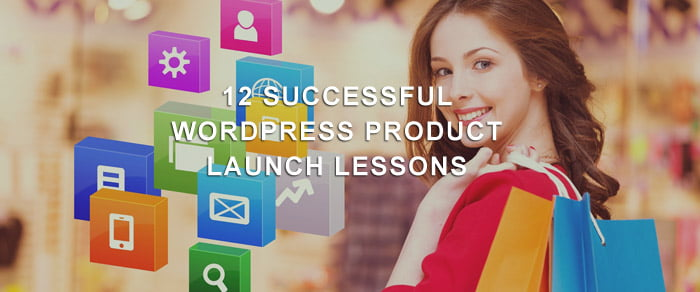 12 Successful WordPress Product Launch Lessons