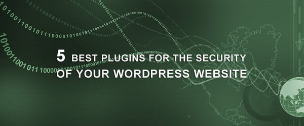 5 Best Plugins For The Security Of Your WordPress Website