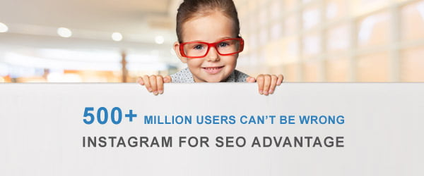 500+ Million Users Can't be Wrong – Instagram For SEO Advantage