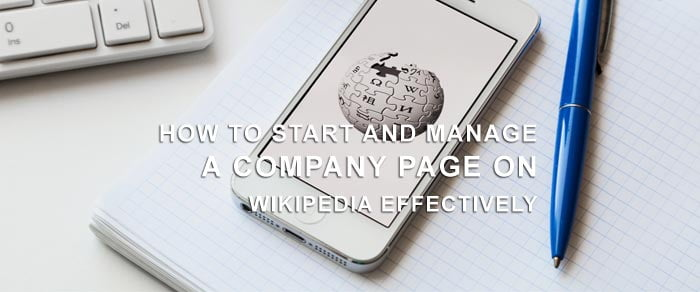How to Start and Manage a Company Page on Wikipedia Effectively