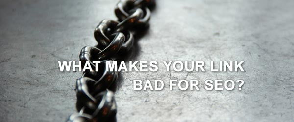What makes your link bad for SEO?