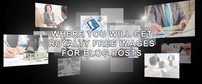 Where You Will Get Royalty Free Images For Blog Posts